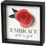 Flower Accent Embrace What Is Good Decorative Inset Wooden Box Sign 6x6 from Primitives by Kathy