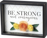 Flower Accent Be Strong And Courageous Decorative Inset Wooden Box Sign 8x6 from Primitives by Kathy