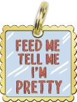 Feed Me Tell Me I'm Pretty Hard Enamel Dog Collar Pet Charm from Primitives by Kathy