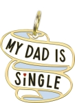 My Dad Is Single Hard Enamel Dog Collar Pet Charm from Primitives by Kathy