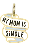 My Mom Is Single Hard Enamel Dog Collar Pet Charm from Primitives by Kathy