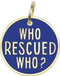 Who Rescued Who Hard Enamel Dog Collar Pet Charm from Primitives by Kathy