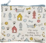 I'm Only Talking To My Dog Today Double Sided Zipper Pouch Travel Bag from Primitives by Kathy