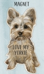 Love My Yorkie Refrigerator Magnet on Backer Card from Primitives by Kathy