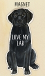 Love My Black Lab Refrigerator Magnet on Backer Card from Primitives by Kathy