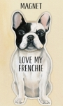 Love My Frenchie Refrigerator Magnet on Backer Card from Primitives by Kathy