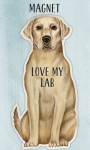 Love My Lab Refrigerator Magnet on Backer Card from Primitives by Kathy
