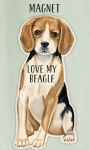 Love My Beagle Decorative Refrigerator Magnet on Backer Card from Primitives by Kathy