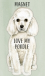 Love My Poodle Refrigerator Magnet on Backer Card from Primitives by Kathy