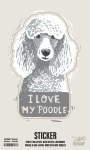 Set of 6 I Love My Poodle Decorative Stickers 2.50x3.50 from Primitives by Kathy