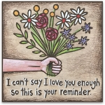 I Love You This Is Your Reminder Decorative Refrigerator Magnet from Primitives by Kathy