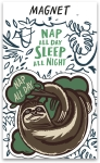 Sloth Design Nap All Day Sleep All Night Decorative Refrigerator Magnet on Backer Card from Primitives by Kathy