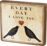 Birds & Hearts Every Day I Love You Decorative Wooden Block Sign 6x5.5 from Primitives by Kathy