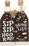 Sip Sip Hooray Drink Up Wine Bottle Sock Holder from Primitives by Kathy