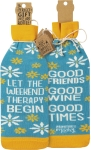 Let The Weekend Therapy Begin Wine Bottle Sock Holder from Primitives by Kathy