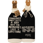 Hangover Lasts A Day But Memories Forever Wine Bottle Sock Holder from Primitives by Kathy