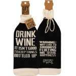 It Isn't Good To Keep Things Bottled Up Wine Bottle Sock Holder from Primitives by Kathy