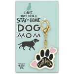 I Just Want To Be A Stay At Home Dog Mom Hard Enamel Key Chain from Primitives by Kathy