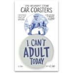 Set of 2 I Can't Adult Today Stoneware Car Drink Coasters 2.5 Inch from Primitives by Kathy