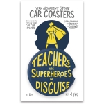 Set of 2 Teachers Are Super Heroes In Disguise Stoneware Car Drink Coasters 2.5 Inch from Primitives by Kathy