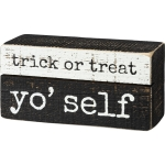 Trick Or Treat Yo' Self Decorative Slat Wood Box Sign 5 Inch x 2.5 Inch from Primitives by Kathy