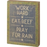 Farmers Work Hard Eat Beef Pray For Rain Decorative Wooden Box Sign from Primitives by Kathy