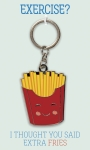 Exercise I Thought You Said Extra Fries Enamel Key Chain from Primitives by Kathy