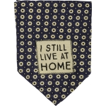 I Still Live At Home Small Rayon Dog Pet Bandana 16x16 from Primitives by Kathy
