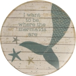 I Want To Be Where The Mermaids Are Small Bamboo Plate 9 Inch Diameter from Primitives by Kathy