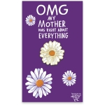 Daisy Design OMG My Mother Was Right About Everything Enamel Pin 1x1 from Primitives by Kathy
