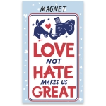 Political Love Not Hate Makes Us Great Refrigerator Magnet from Primitives by Kathy