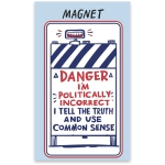 Danger I'm Politically Incorrect Refrigerator Magnet from Primitives by Kathy