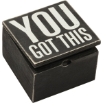 You Got This Decorativ Hinged Wooden Keepsake Box 4x4x from Primitives by Kathy