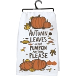 Autumn Leaves And Pumpkin Anything Please Cotton Dish Towel 28x28 from Primitives by Kathy
