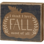 Brown Pumpkin Design I Think I Love Fall Most Of All Decorative Wooden Block Sign 4.5 Inch from Primitives by Kathy