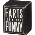 Farts Are Always Funny Decorative Wooden Box Sign 2 Inch x 2.5 Inch from Primitives by Kathy