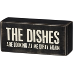 The Dishes Are Looking At Me Dirty Again Decorative Wooden Box Sign 5 Inch x 2.25 Inch from Primitives by Kathy