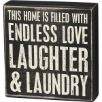 This Home Is Filled With Endless Love Laughter & Laundry Wooden Box Sign 8 Inch from Primitives by Kathy