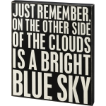 On The Other Side Of The Clouds Is A Bright Blue Sky Decorative Wooden Box Sign 15x18 from Primitives by Kathy