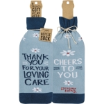 Nurse Themed Thank You For Your Loving Care Cheers To You Wine Bottle Sock Holder from Primitives by Kathy