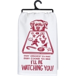 Dog Lover Every Cookie You Make I'll Be Watching You Cotton Dish Towel 28x28 from Primitives by Kathy
