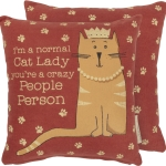 Cat Lover I'm A Normal Cat Lady You're A Crazy People Person Decorative Throw Pillow 10x10 from Primitives by Kathy