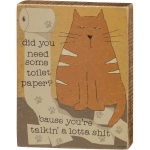 Cat Themed Do You Need Some Toilet Paper? Decorative Wooden Block Sign 4x5 from Primitives by Kathy