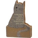 Cat Lover Come Back Here I Haven't Finished Insulting You Decorative Wooden Sign from Primitives by Kathy