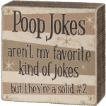 Poop Jokes Are My Favorite Solid #2 Decorative Wooden Bathroom Box Sign 4x4 from Primitives by Kathy