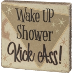 Wake Up Shower Kick Ass Decorative Wooden Box Sign 6x6 from Primitives by Kathy