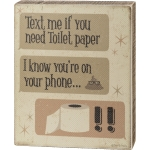 Text Me If You Need Toilet Paper Decorative Wooden Bathroom Block Sign 8x10 from Primitives by Kathy