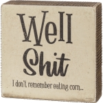 I Don't Remember Eating Corn Wooden Bathroom Box Sign 5x5 from Primitives by Kathy