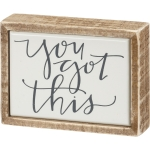 Mini You Got This Decorative Wooden Box Sign 4x3 from Primitives by Kathy
