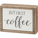 Mini But First Coffee Hand Lettered Design Decorative Wooden Box Sign 4x3 from Primitives by Kathy